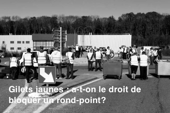 Loi. GILETS JAUNES : a-t-on le droit de bloquer un rond-point ?