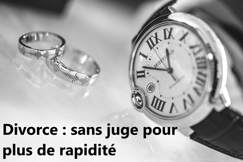 Divorce : pas de juge, plus de rapidité