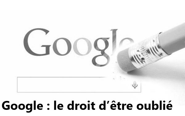 Google : le droit à l'oubli