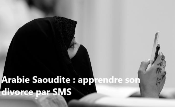 Loi. Arabie Saoudite : apprendre son divorce par SMS