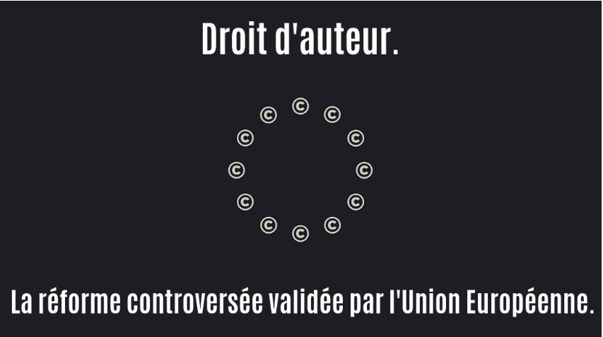 Droit d'auteur. La réforme controversée validée par l'Union Européenne.