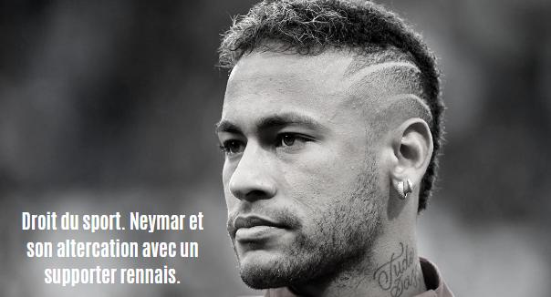 Droit du sport. Neymar et son altercation avec un supporter rennais.