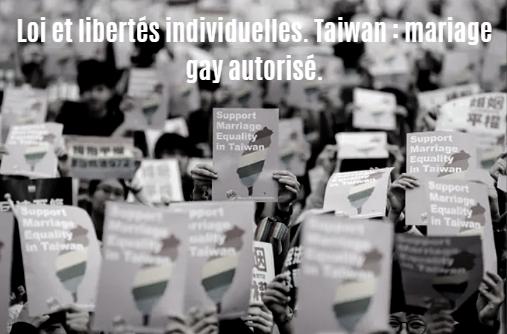Loi et libertés individuelles. Taiwan : mariage gay autorisé.