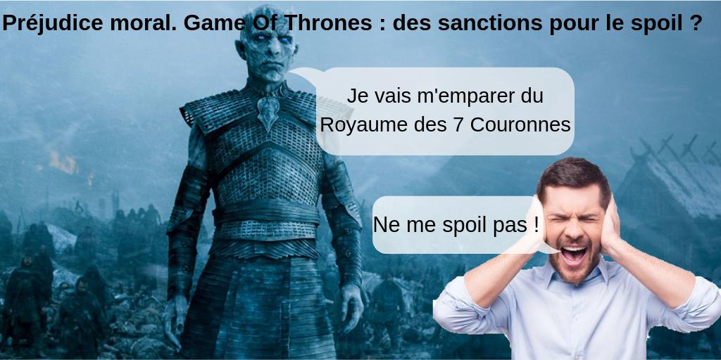 Préjudice moral. Game Of Thrones : des sanctions pour le spoil ?