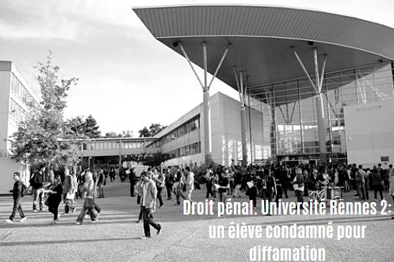 Droit pénal. Université Rennes 2: un élève condamné pour diffamation