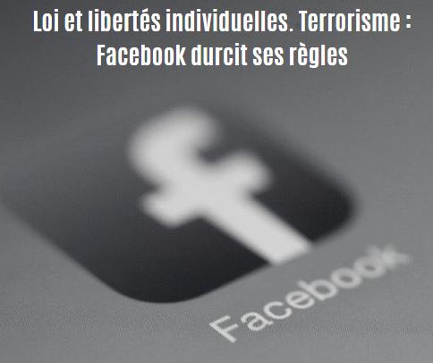 Loi et libertés individuelles. Terrorisme : Facebook durcit ses règles