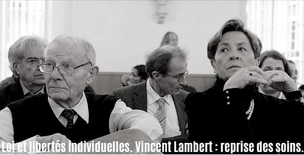 Loi et libertés individuelles. Vincent Lambert : reprise des soins.
