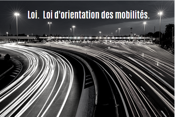 Loi.  Loi d'orientation des mobilités.