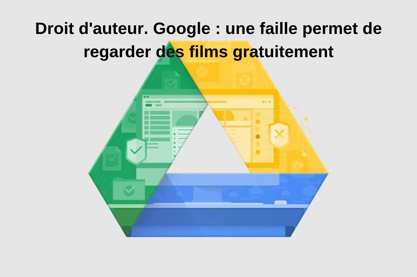 Droit d'auteur. Google : une faille permet de regarder des films gratuitement